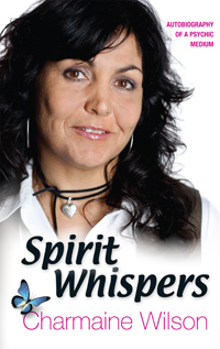 SPIRIT WHISPERS Autobiography of a Psychic Medium Charmaine Wilson